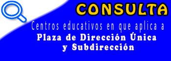 Consulta centros donde aplica a plaza de dirección única y subdirección